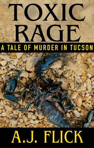 TOXIC RAGE: A Tale Of Murder In Tucson True Crime Books Available