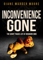 Was Four-Year-Old Brandon Sims Murdered By His Mother? Find Out More In INCONVENIENCE GONE
