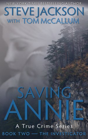 SAVING ANNIE Book 2: The Investigator True Crime Books Available