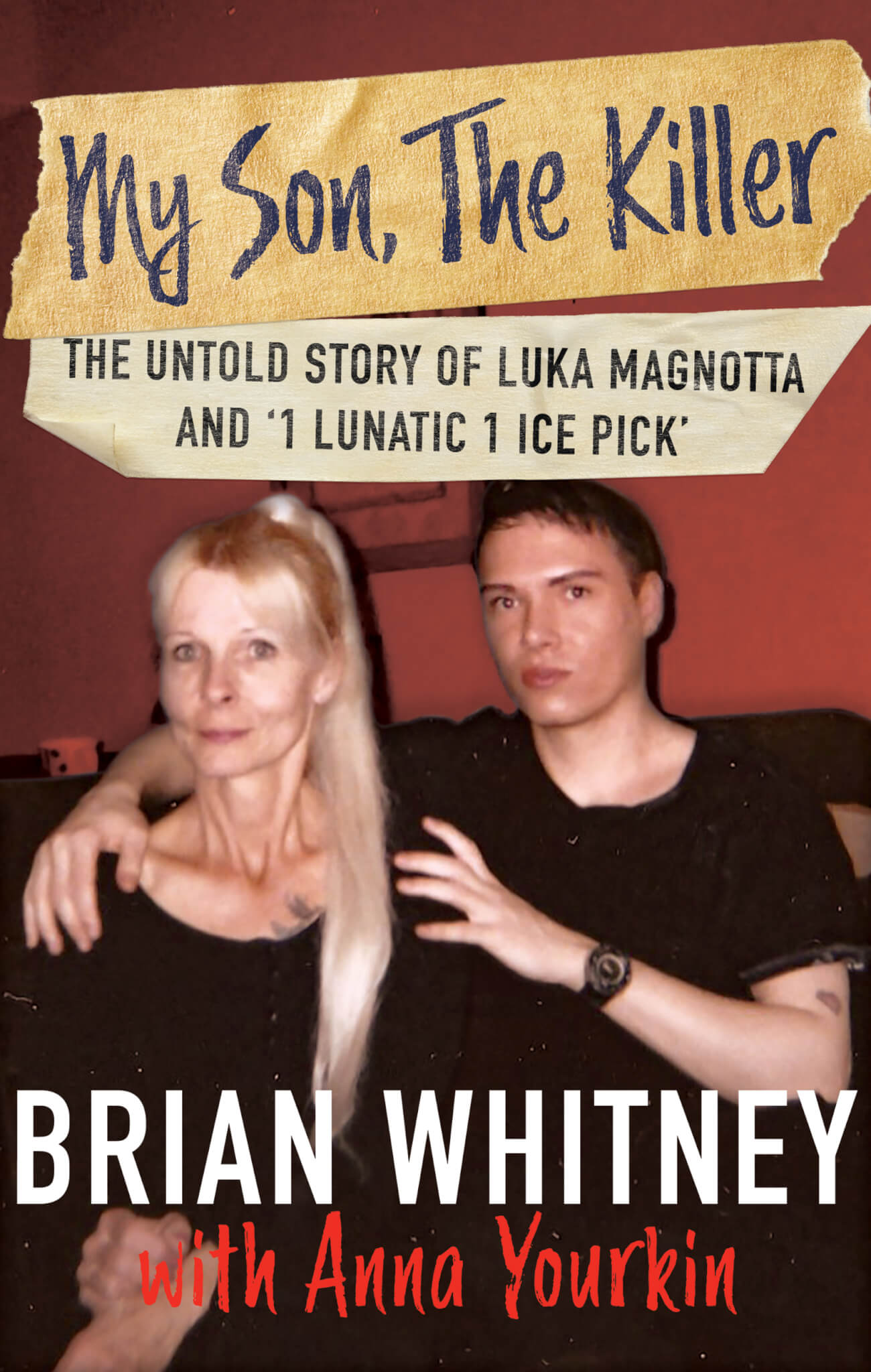 Luka Magnotta S Mother Tells All In My Son The Killer Wildblue Press