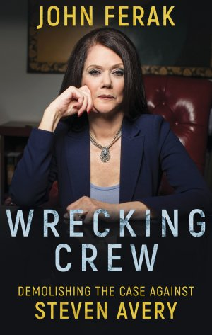 WRECKING CREW: Demolishing The Case Against Steven Avery True Crime Books Available