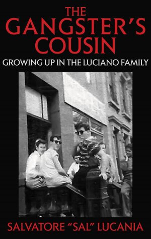 THE GANGSTER'S COUSIN: Growing Up In The Luciano Family True Crime Books Available