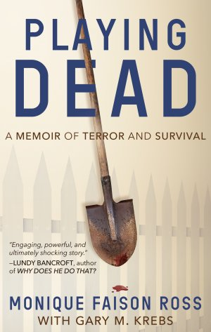 Playing Dead: A Memoir of Terror and Survival Available