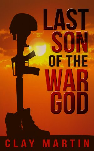 Last Son Of The War God:  Thriller Books Available