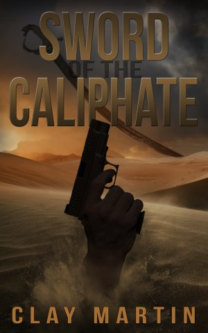 Sword of the Caliphate:  Thriller Books Available