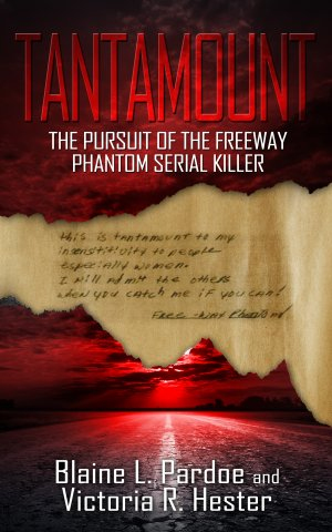 Tantamount: The Pursuit Of The Freeway Phantom Serial Killer  Available