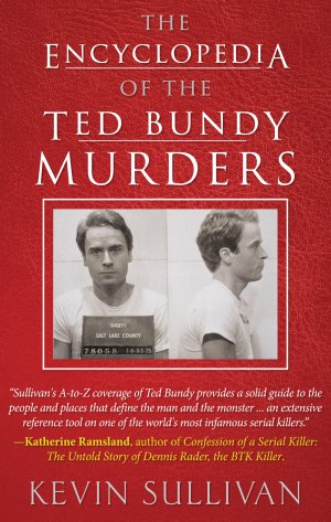 The Encyclopedia of the Ted Bundy Murders:  True Crime Books Available