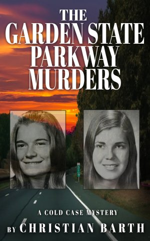 THE GARDEN STATE PARKWAY MURDERS: A Cold Case Odyssey Available