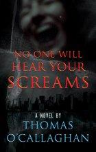 No One Will Hear Your Screams