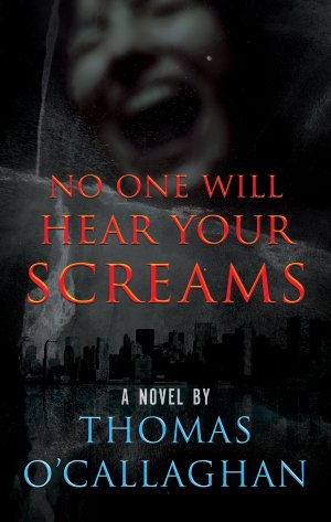 No One Will Hear Your Screams:  Thriller Books Available