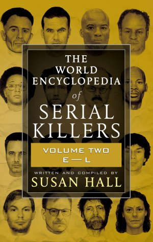 The World Encyclopedia Of Serial Killers Volume Two: E-L True Crime Books Available