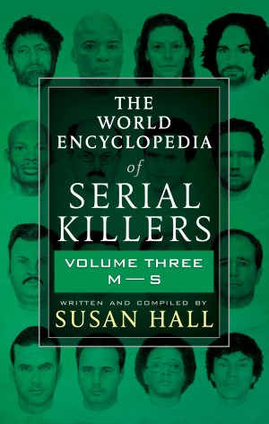The World Encyclopedia Of Serial Killers Volume Three:  True Crime Books Available