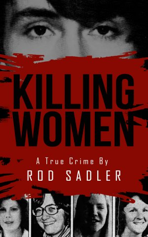 Killing Women: The True Story of Serial Killer Don Miller's Reign of Terror True Crime Books Available