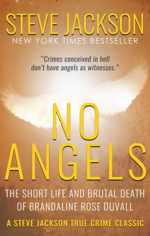 NO ANGELS: The Short Life And Brutal Death Of Brandaline Rose Duvall True Crime Books Available