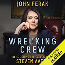 WRECKING CREW: Demolishing The Case Against Steven Avery by John Ferak