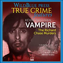 Vampire: The Richard Chase Murders by Kevin M. Sullivan