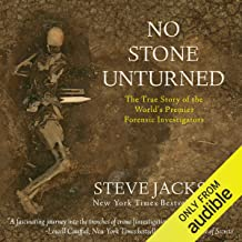 No Stone Unturned: The True Story of the World's Premier Forensic Investigators by Steve Jackson