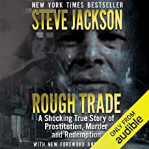 Rough Trade: A Shocking True Story of Prostitution, Murder and Redemption by Steve Jackson