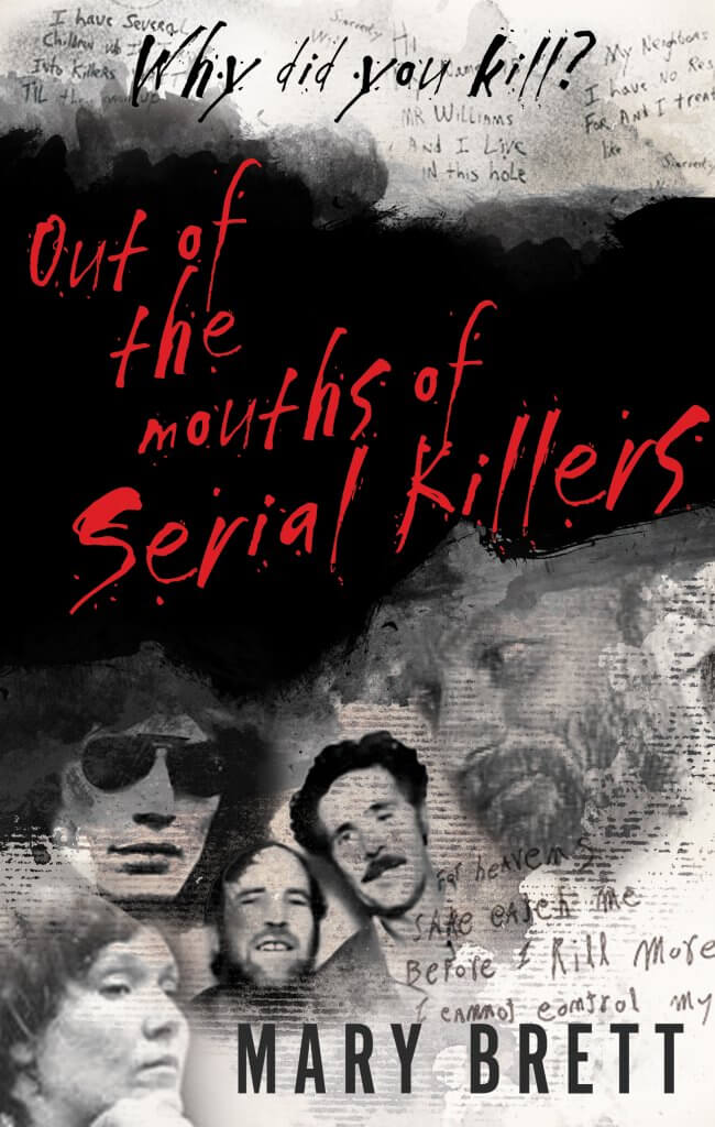 OUT OF THE MOUTH OF SERIAL KILLERS