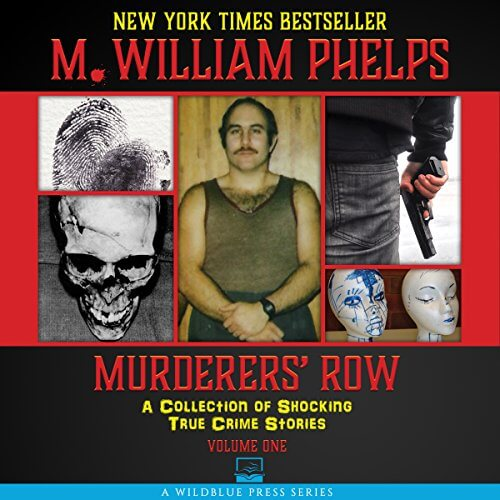 Murderers' Row by M. William Phelps