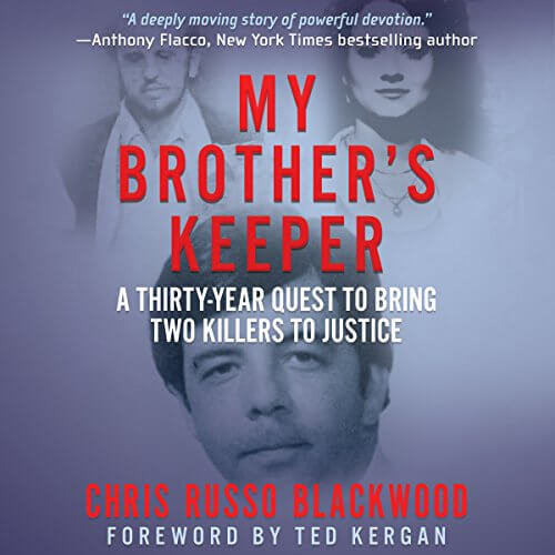 MY BROTHER'S KEEPER: A Thirty-Year Quest To Bring Two Killers To Justice by Chris Russo Blackwood