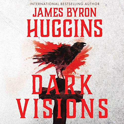 Dark Visions by James Byron Huggins