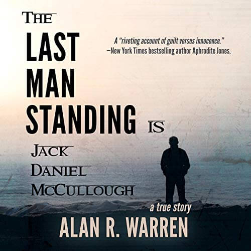 THE LAST MAN STANDING: Is Jack Daniel McCullough by Alan R. Warren