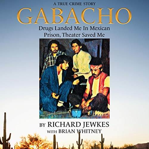 Gabacho by Richard Jewkes with Brian Whitney