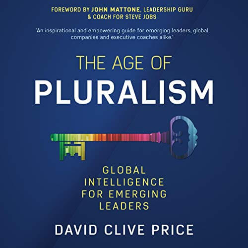 THE AGE OF PLURALISM: Global Intelligence For Emerging Leaders
