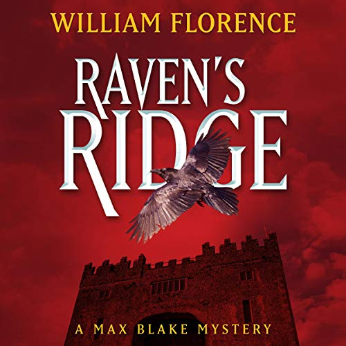 Raven's Ridge: A Max Blake Mystery by William Florence
