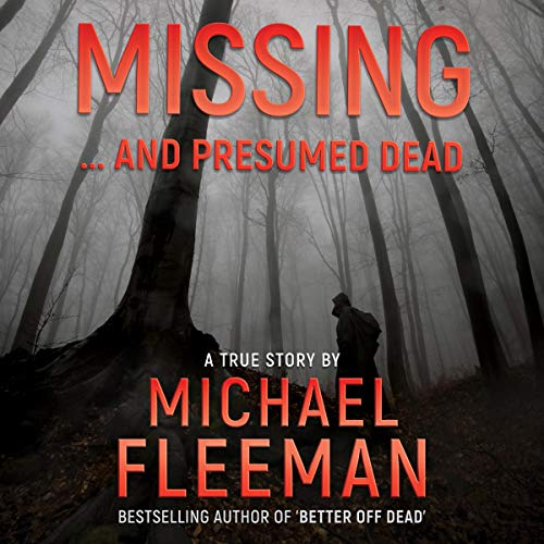 Missing ... And Presumed Dead by Michael Fleeman