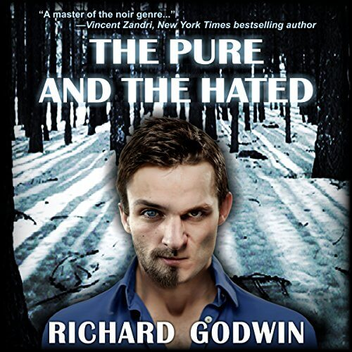 The Pure and the Hated by Richard Godwin