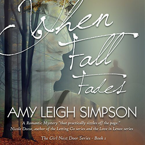 When Fall Fades (The Girl Next Door Series Book 1) by Amy Leigh Simpson