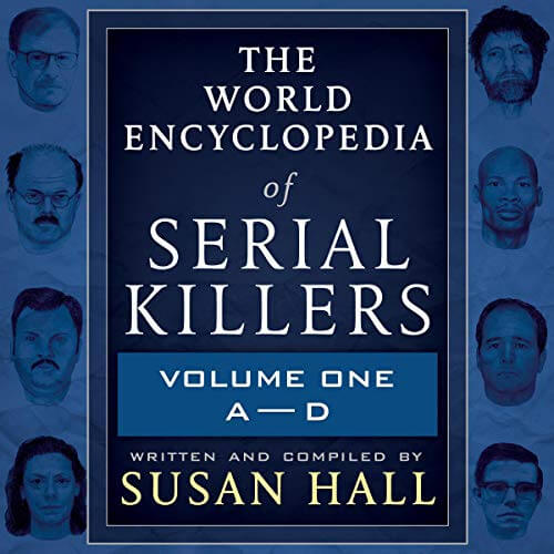 The World Encyclopedia of Serial Killers Volume One Susan Hall Audiobook Cover