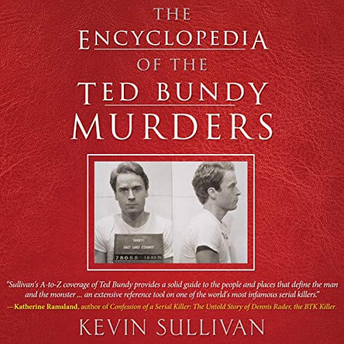 Encyclopedia of Ted Bundy Kevin M. Sullivan Audiobook Cover