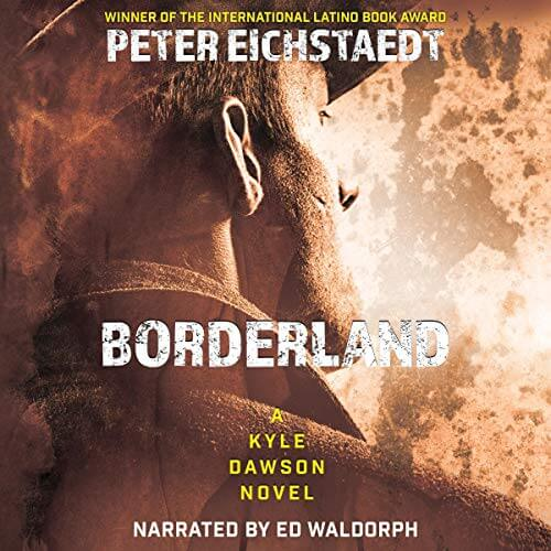 Borderland Kyle Dawson Novel Peter Eichstaedt Audiobook Cover