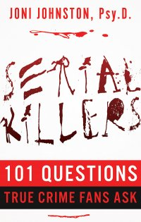 Serial Killers: 101 Questions True Crime Fans Ask True Crime Books Available