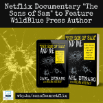 "Text: Netflix Documentary ""The Sons of Sam"" to Feature WildBlue Press Author, with cover of book 'THE SON OF SAM' AND ME by Carl Denaro with Brian Whitney"