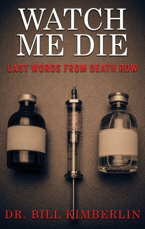 Watch Me Die: Last Words From Death Row eBooks Available
