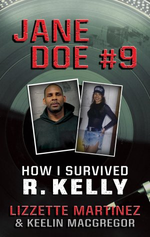 Jane Doe 9: How I Survived R. Kelly True Crime Books Available